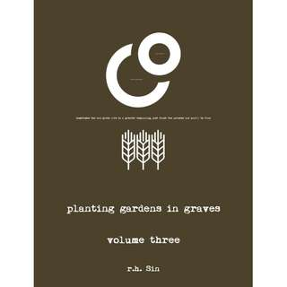 [PRE-ORDER] Planting Gardens in Graves III by r . h . Sin