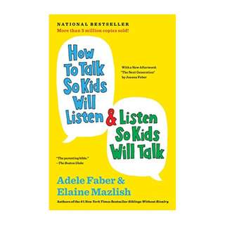 How to Talk So Kids Will Listen & Listen So Kids Will Talk Kindle Edition by Adele Faber  (Author), Elaine Mazlish  (Author)