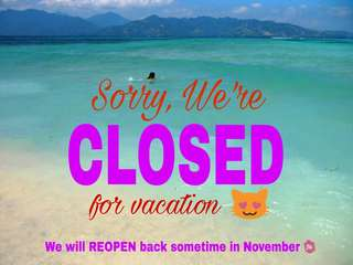 Temporarily CLOSED for Vacation