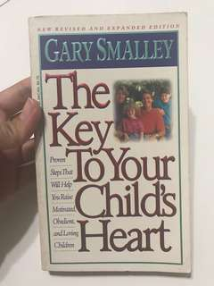 The Key to your child's heart by Gary Smalley