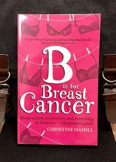 "《Bran -New + Offering Help & Hope With A Daily Pep Talk To Anyone Affected By The Disease》Christina Hamill - ""B"" IS FOR BREAST CANCER : From Anxiety To recovery And Everything In Between - A Beginner's Guide"