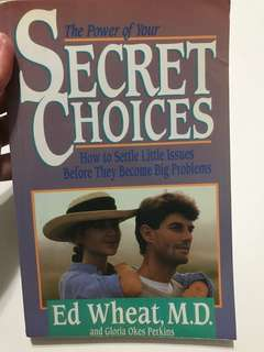The Power is your secret choices: How to settle little life issues before they become big problems by Ed Wheat