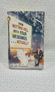 Novel: From Notting Hill With Four Weddings.. Actually by Ali McNamara