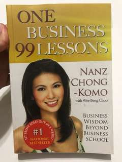 One Business 99 Lessons: Business Wisdom Beyond Business School by Nanz Chong Komo