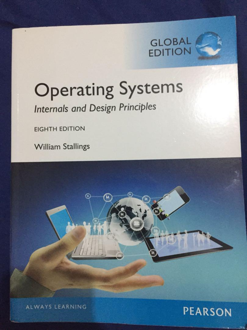 Operating Systems Internals And Design Principles Eight Edition By William Stallings Books Stationery Textbooks On Carousell