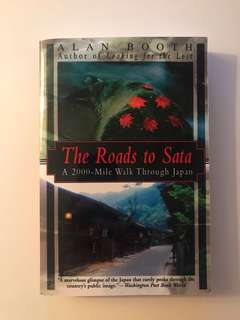 The Roads To Sata - A 2000 mile walk through Japan - by Alan Booth