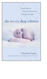 The No-cry Sleep Solution - Gentle Ways to Help your Baby Sleep through the Night