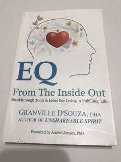 EQ (Emotional Intelligence) from the inside out by Granville D'Souza