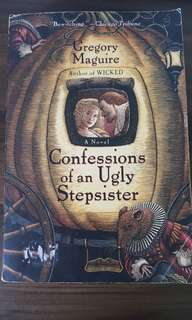 Gregory Maguire - Confessions of an Ugly Stepsister