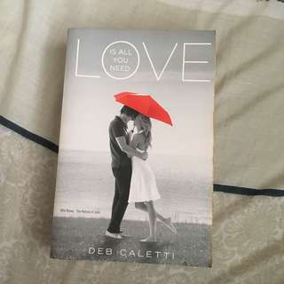 Love is All You Need by Deb Caletti paperback