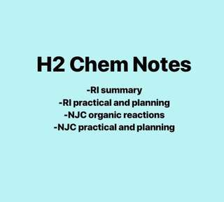 H2 Chem- Summary Notes, practical, planning, tutorials, tys, prelim papers, from NJC and RI Chemistry