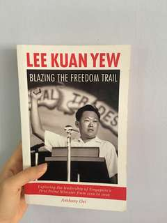 Lee Kuan Yew Blazing the Freedom Trail