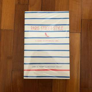 PARIS STREET STYLE A GUIDE TO EFFORTLESS CHIC BY ISABELLE THOMAS & FRÉDÉRIQUE VEYSSET