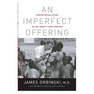 An Imperfect Offering: Humanitarian Action in the Twenty-first Century Kindle Edition by James Orbinski  (Author)
