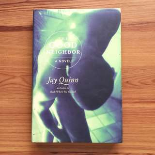 The Good  Neighbor by Jay Quinn