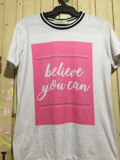 """White T shirt """"Believe You Can"""""""