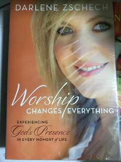 Worship Changes Everything by Darlene Zschech