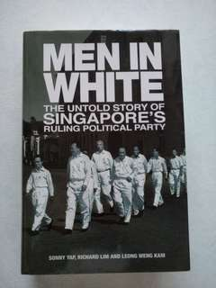 Men in white the untold story of singapore's ruling party