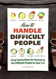 《Bran-New + Practical Advice For Interacting With Toxic Personalities》Jon P. Bloch - HOW TO HANDLE DIFFICULT PEOPLE : Easy Instructions for Managing the Difficult People in Your Life