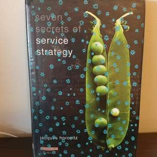 The Seven Secrets Of Service Strategy. Hard Cover.