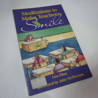 Meditations to Make Teachers Smile
