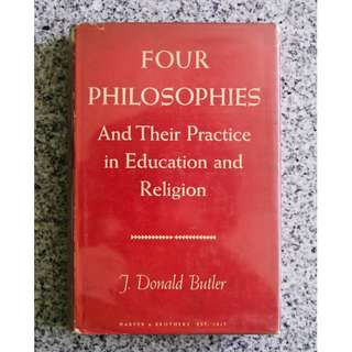 Four Philosophies and Their Practice in Education and Religion by J. Donald Butler