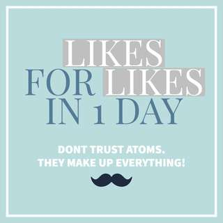 Likes for Likes! In a Day