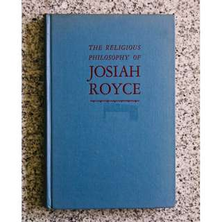 The Religious Philosophy of Josiah Royce by Stuart Gerry Brown