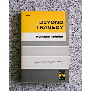 Beyond Tragedy: Essays on the Christian Interpretation of History by Reinhold Niebuhr