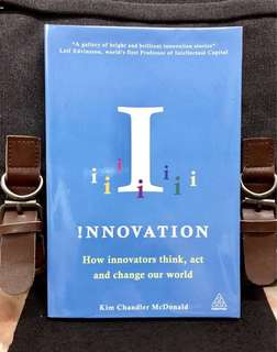 # Highly Recommended《Bran-New + How To Emulate The Global Pioneers Whose Ideas And Products Have Transformed Their Fields》Kim Chandler McDonald - INNOVATION : How Innovators Think, Act and Change Our World