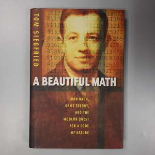 A Beautiful Math: John Nash, Game Theory, and the Modern Quest for a Code of Nature (Mathematics Hardcover Book)