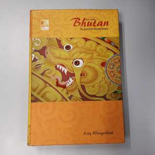 Facts About Bhutan the Land of the Thunder Dragon (Hardcover Book)
