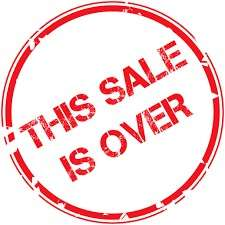 The SALE is over!!!