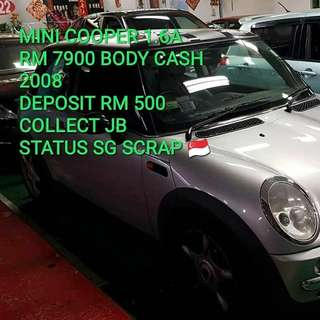 MINI COOPER 1.6A RM 7900 BODY CASH 2008 DEPOSIT RM 500 COLLECT JB STATUS SG SCRAP 🇸🇬