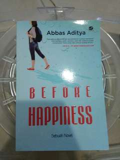 Novel Before Happiness by Abbas Aditya + pembatas buku 10/10