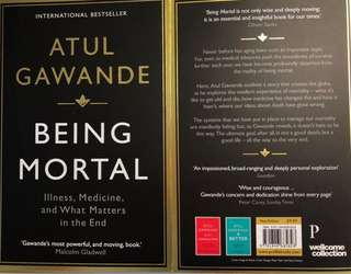 Being Mortal: Medicine and What Matters in the End : Atul Gawande