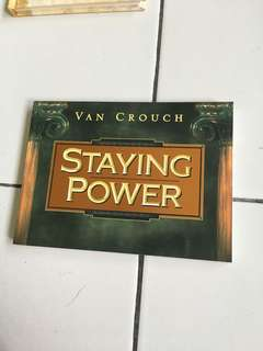 Staying power by van crouch