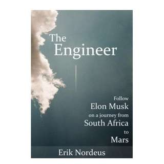 Erik Nordeus - The Engineer: Follow Elon Musk on a Journey from South Africa to Mars (ebook)