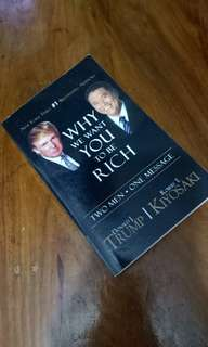 Why you want to be rich by Donald Trump and Robert Kiyosaki