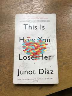 This Is How You Lose Her - Junot Diaz