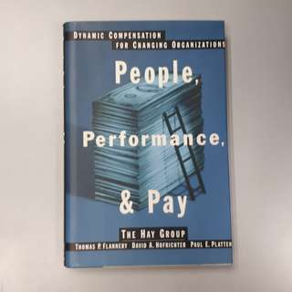 People, Performance, & Pay : Dynamic Compensation for Changing Organizations (Hardcover Book)