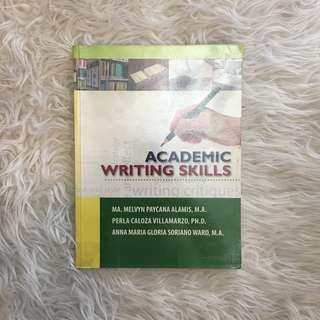 Academic Writing Skills by Ma. Melvyn Paycana Alamis, Perla Caloza Villamarzo, and Anna Maria Gloria Soriano Ward
