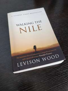 Walking the Nile ( Levison Wood)