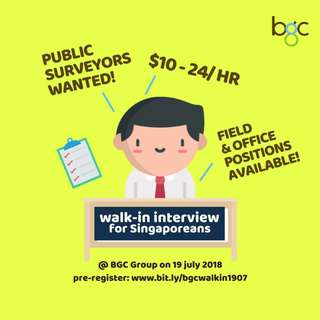 Public Surveyors ($10-24/h) Walk-in Interview on 19.07.2018