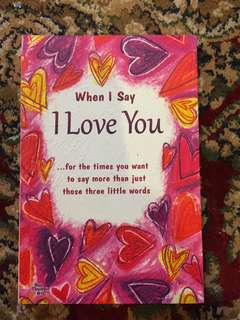 When I Say I Love You book
