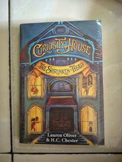 Curiosity House : The Shrunken Head - Lauren Oliver & H.C. Chester