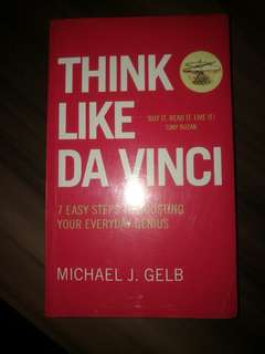 Think Like Da Vinci: 7 Easy Steps To Boosting Your Everyday Genius by Michael J. Gelb