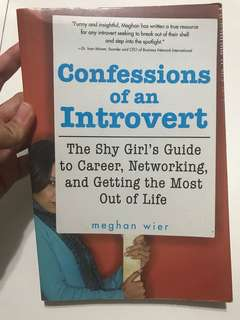 Confessions of an Introvert: The Shy Girl's Guide to Career, Networking, and Getting the Most Out Of Life