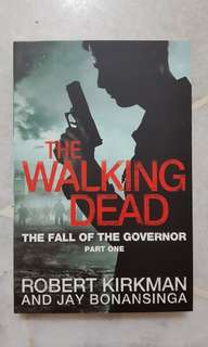 The Walking Death The Fall of the Governor Part 1 (Author: Robert Kirkman and Jay Bonansinga)