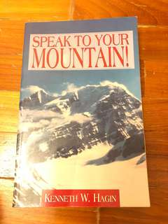 Speak to your mountain - Kenneth w hagin